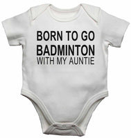 Born to Go Badminton with My Auntie - Baby Vests Bodysuits for Boys, Girls