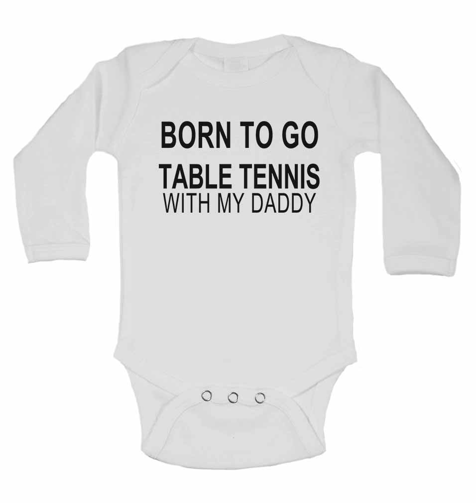 Born to Go Table Tennis with My Daddy - Long Sleeve Baby Vests for Boys & Girls