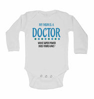 My Mum is A Doctor, What Super Power Does Yours Have? - Long Sleeve Baby Vests