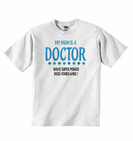 My Mum is A Doctor, What Super Power Does Yours Have? - Baby T-shirt
