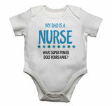 My Dad is A Nurse, What Super Power Does Yours Have? - Baby Vests Bodysuits for Boys, Girls
