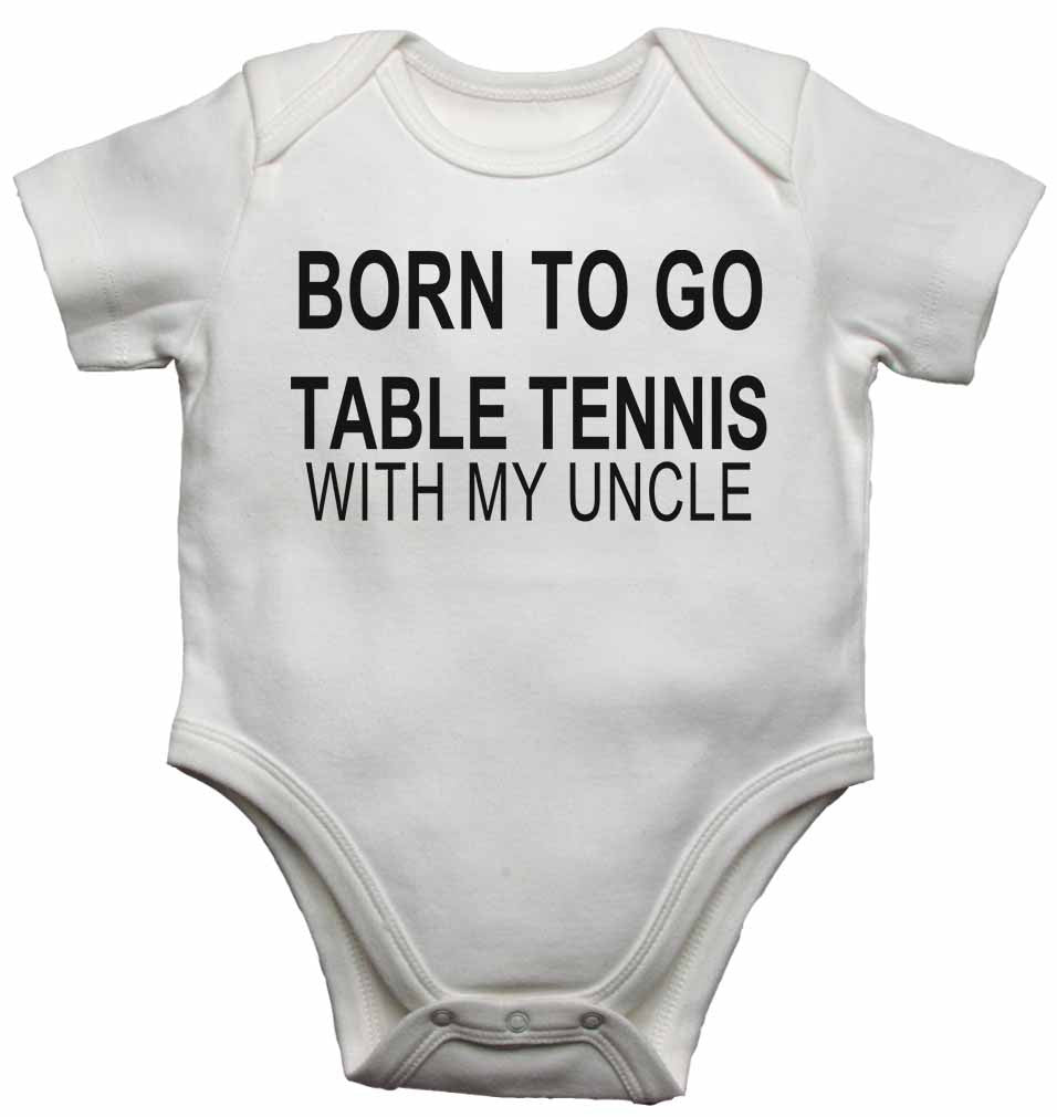 Born to Go Table Tennis with My Uncle - Baby Vests Bodysuits for Boys, Girls