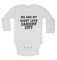 Me and My Daddy Love Cardiff City, for Football, Soccer Fans - Long Sleeve Baby Vests