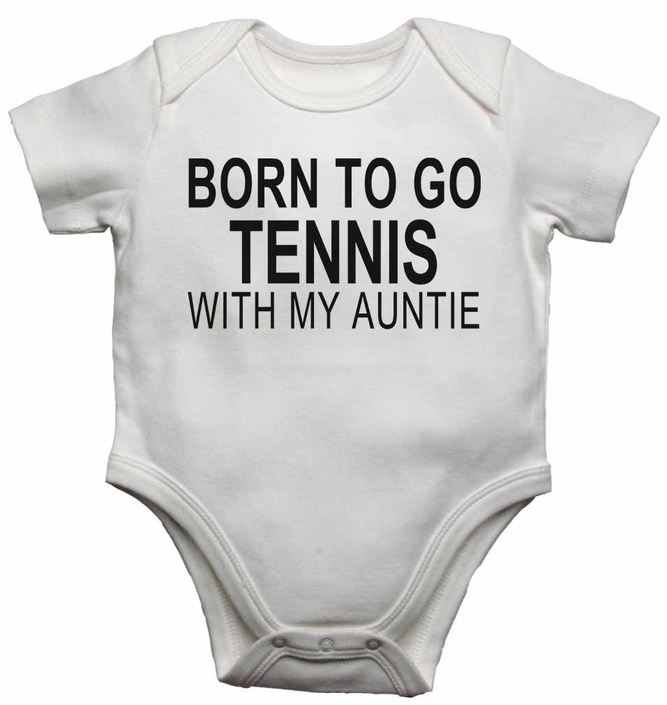 Born to Go Tennis with My Auntie - Baby Vests Bodysuits for Boys, Girls
