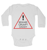 Beware Grumpy Daddy - Long Sleeve Baby Vests