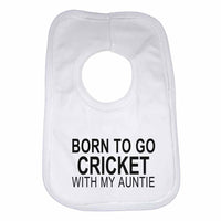 Born to Go Cricket with My Auntie Boys Girls Baby Bibs