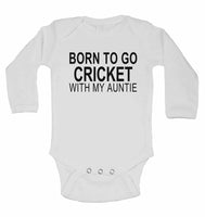 Born to Go Cricket with My Auntie - Long Sleeve Baby Vests for Boys & Girls