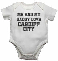 Me and My Daddy Love Cardiff City, for Football, Soccer Fans - Baby Vests Bodysuits