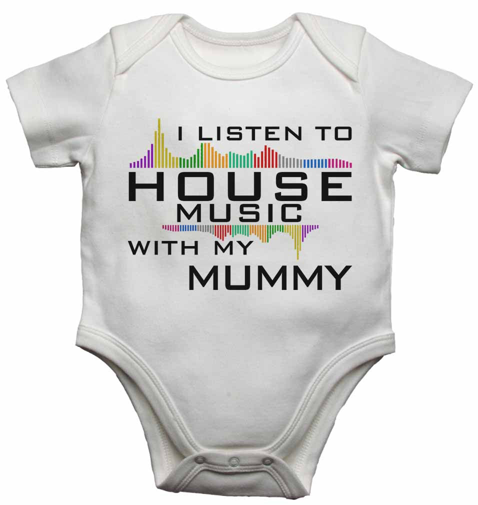 I Listen to House Music With My Mummy - Baby Vests Bodysuits for Boys, Girls