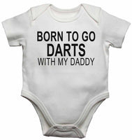 Born to Go Darts with My Daddy - Baby Vests Bodysuits for Boys, Girls