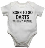 Born to Go Darts with My Auntie - Baby Vests Bodysuits for Boys, Girls