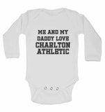 Me and My Daddy Love Charlton Athletic, for Football, Soccer Fans - Long Sleeve Baby Vests