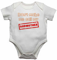Don't Make Me Call My Godmother - Baby Vests Bodysuits for Boys, Girls
