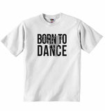 Born to Dance - Baby T-shirt