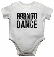 Born to Dance - Baby Vests Bodysuits for Boys, Girls