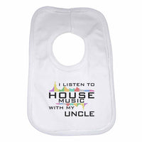 I Listen to House Music With My Uncle Boys Girls Baby Bibs