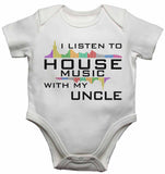 I Listen to House Music With My Uncle - Baby Vests Bodysuits for Boys, Girls