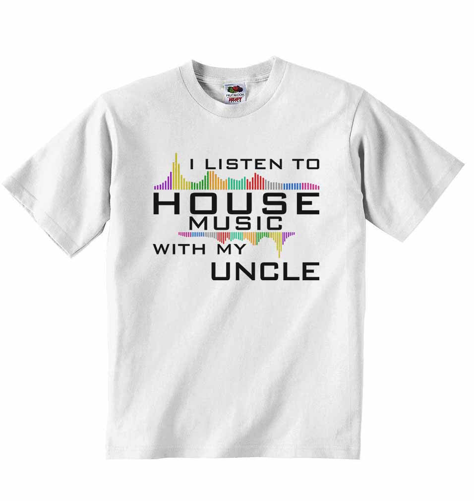 I Listen to House Music With My Uncle - Baby T-shirt