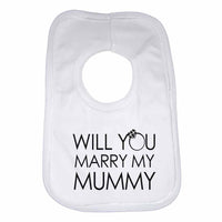Will You Marry My Mummy Boys Girls Baby Bibs