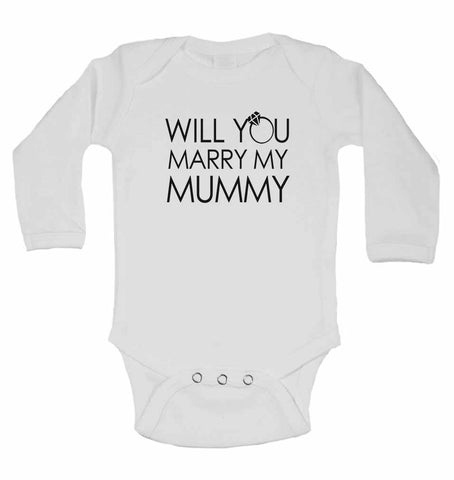 Will You Marry My Mummy - Long Sleeve Baby Vests for Boys & Girls
