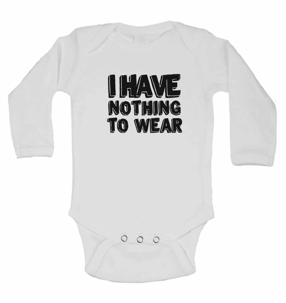 I have Nothing to Wear - Long Sleeve Baby Vests for Boys & Girls