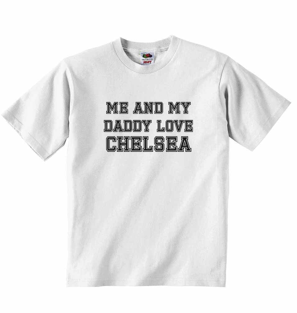 Me and My Daddy Love Chelsea, for Football, Soccer Fans - Baby T-shirt