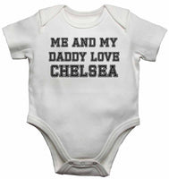 Me and My Daddy Love Chelsea, for Football, Soccer Fans - Baby Vests Bodysuits
