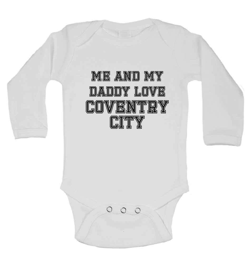 Me and My Daddy Love Coventry City, for Football, Soccer Fans - Long Sleeve Baby Vests
