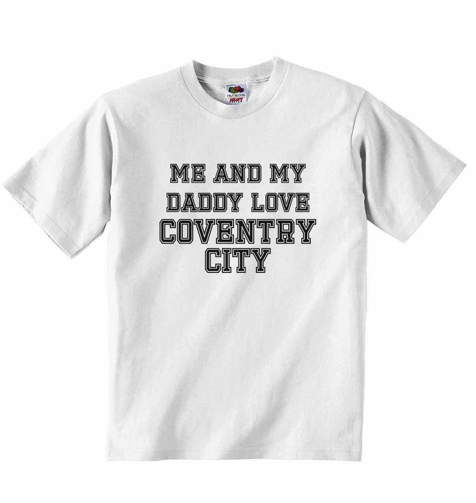 Me and My Daddy Love Coventry City, for Football, Soccer Fans - Baby T-shirt