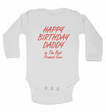Happy Birthday Daddy im The Best Present Ever - Long Sleeve Baby Vests for Boys & Girls