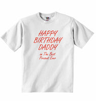 Happy Birthday Daddy im The Best Present Ever - Baby T-shirt