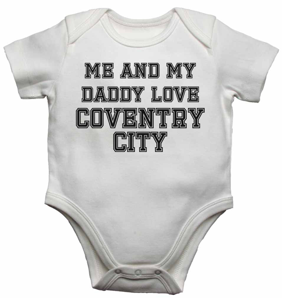 Me and My Daddy Love Coventry City, for Football, Soccer Fans - Baby Vests Bodysuits