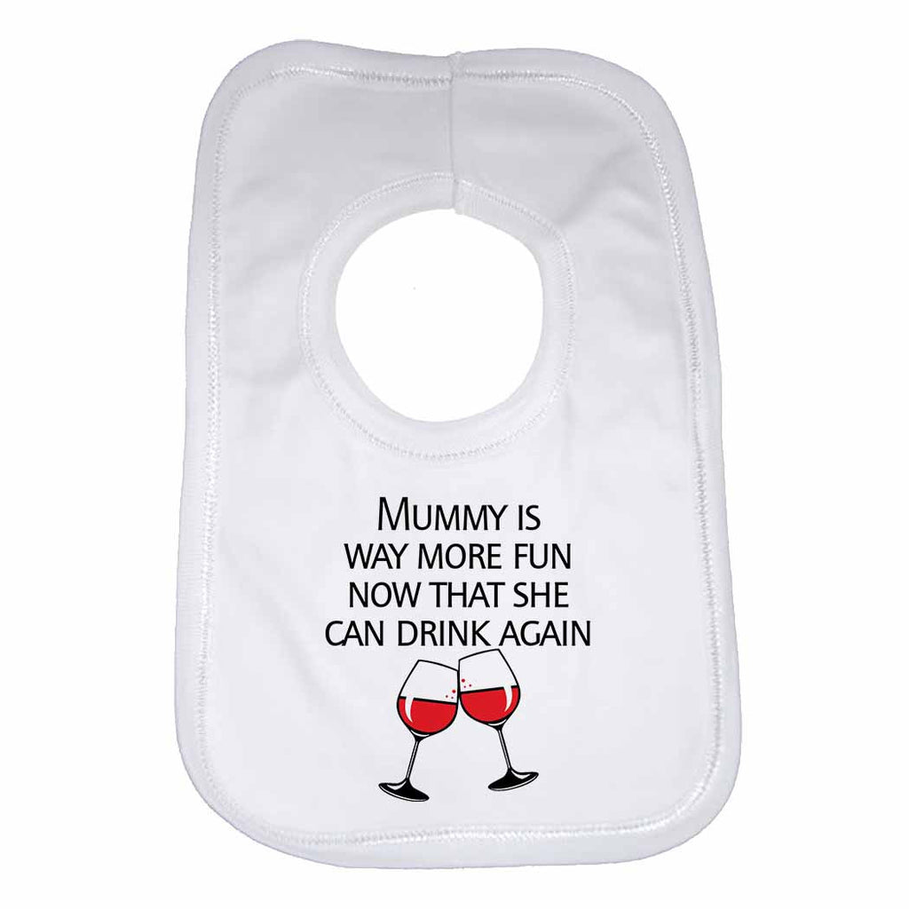 Mummy is Way More Fun Now That She Can Drink Again Baby Bibs