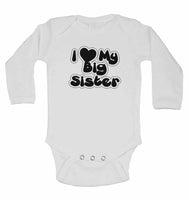 I love My Big Sister - Long Sleeve Baby Vests for Boys & Girls