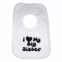 I love My Big Sister Boys Girls Baby Bibs