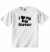 I love My Big Sister - Baby T-shirt