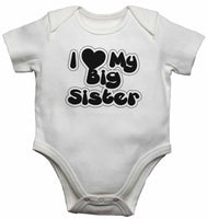 I love My Big Sister - Baby Vests Bodysuits for Boys, Girls