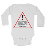 Beware Grumpy Nana - Long Sleeve Baby Vests