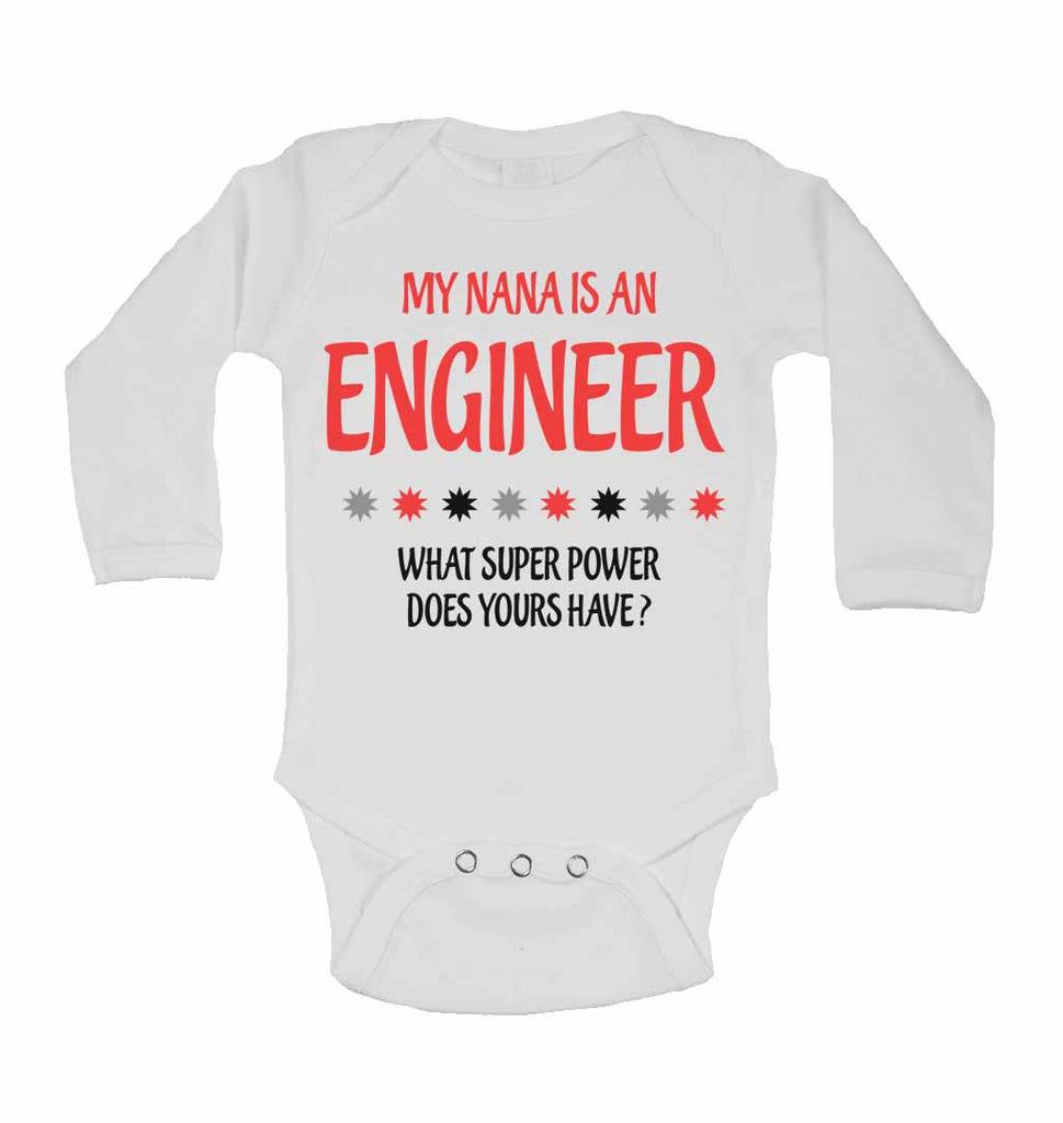 My Nana Is An Engineer What Super Power Does Yours Have? - Long Sleeve Baby Vests