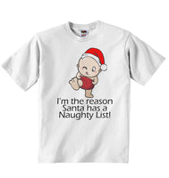 I am The Reason Santa has a Naughty List - Baby T-shirt