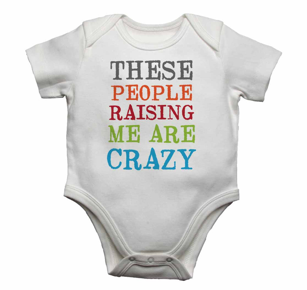 These People Raising Me are Crazy - Baby Vests Bodysuits for Boys, Girls