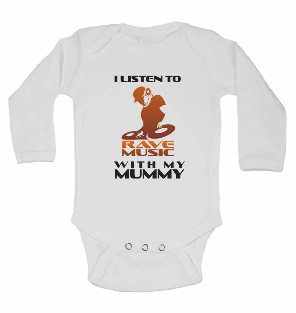 I Listen to Rave Music With My Mummy - Long Sleeve Baby Vests for Boys & Girls