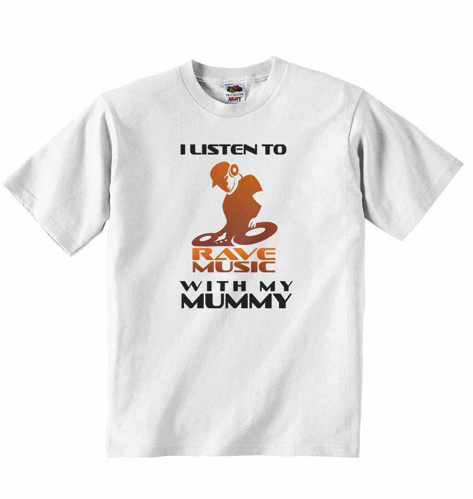 I Listen to Rave Music With My Mummy - Baby T-shirt