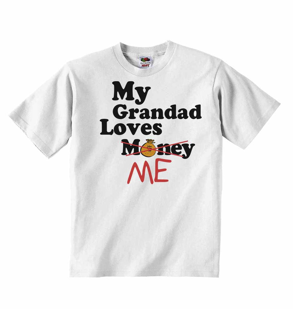 My Grandad Loves Me not Money - Baby T-shirts