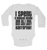 I Spent 9 Month Inside and All I Got Was This Lousy Babygrow - Long Sleeve Baby Vests