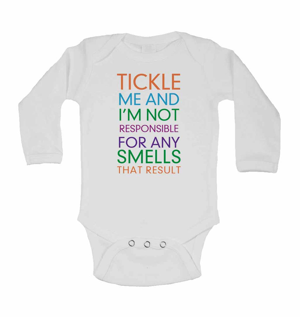 Tickle Me and I'm Not Responsible for Any Smells That Result - Long Sleeve Baby Vests