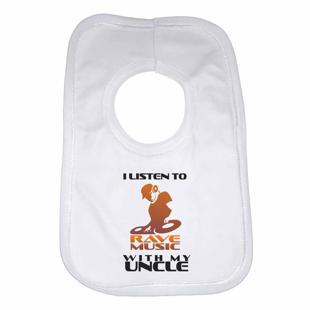I Listen to Rave Music With My Uncle Boys Girls Baby Bibs