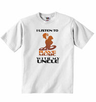 I Listen to Rave Music With My Uncle - Baby T-shirt