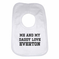 Me and My Daddy Love Everton, for Football, Soccer Fans Unisex Baby Bibs