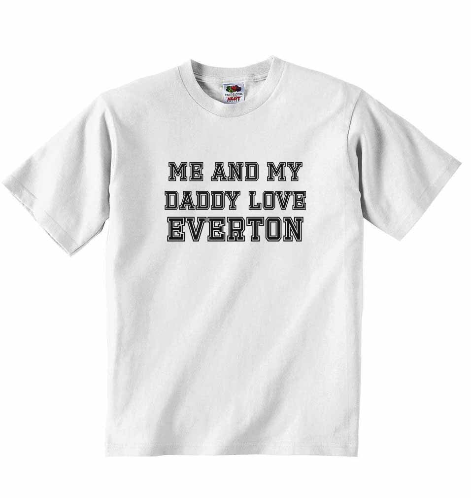 Me and My Daddy Love Everton, for Football, Soccer Fans - Baby T-shirt